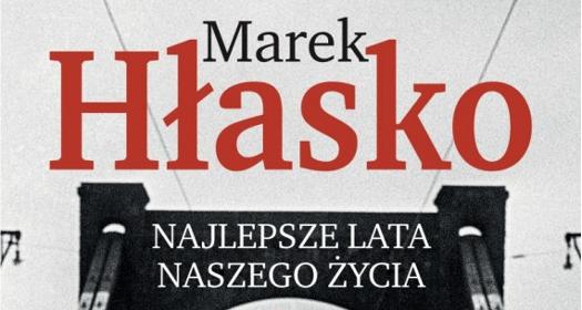 Marek Hłasko - Najlepsze lata naszego życia