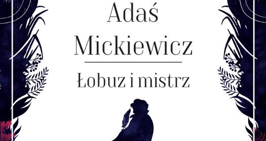 Adaś Mickiewicz. Łobuz imistrz