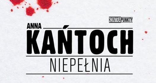 Anna Kańtoch - Niepełnia