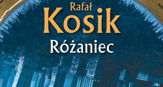 Rafał Kosik - Różaniec