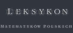 Leksykon Matematyków Polskich