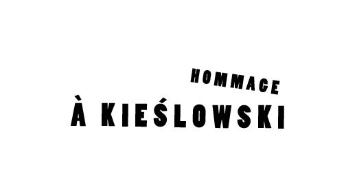 Hommage à Kieślowski
