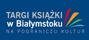 III Międzynarodowe<br>Targi Książki w&nbsp;Białymstoku