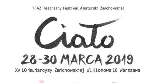 TFAŻ Ciało 2019 - Teatralny Festiwal Amatorski Żmichowska