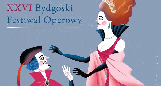 Wygraj zaproszenia na XXVI Bydgoski Festiwal Operowy