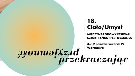 18.Międzynarodowy Festiwal Sztuki Tańca iPerformansu Ciało/Umysł