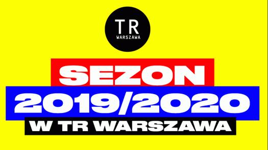Sezon artystyczny 2019/2020 wTR Warszawa