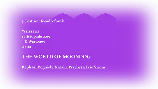 THE WORLD OF MOONDOG w TR Warszawa