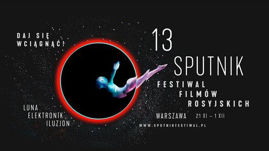 """13. Festiwal Filmów Rosyjskich """"Sputnik nad Polską"""""""