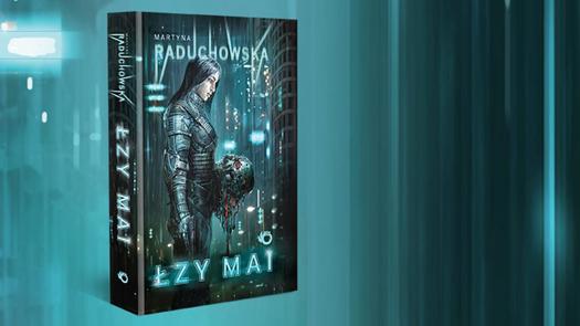 """Konkurs: """"Łzy Mai"""" Martyny Raduchowskiej"""