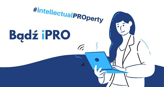 Bądź iPRO - Jak korzystać zzasobów Internetu zposzanowaniem praw własności intelektualnej