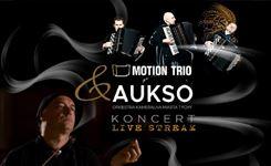 AUKSO IN MOTION ON LINE – koncert Motion Trio & AUKSO