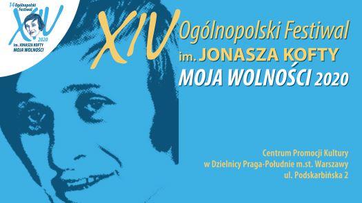 """Ogólnopolski Festiwal im. Jonasza Kofty """"Moja Wolności"""""""