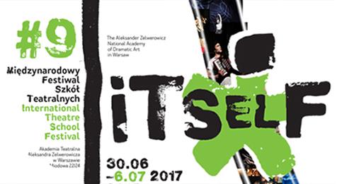 9. Międzynarodowy Festiwal Szkół Teatralnych ITSelF