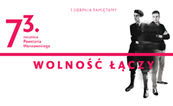 Wolność łączy. 73. rocznica wybuchu Powstania Warszawskiego