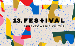 13. Festiwal Skrzyżowanie Kultur