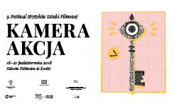 9. Festiwal Krytyków Sztuki Filmowej Kamera Akcja