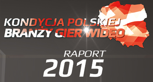 Kondycja Polskiej Branży Gier Wideo - raport 2015