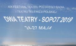 XIX Festiwal Teatru Polskiego Radia iTeatru Telewizji Polskiej