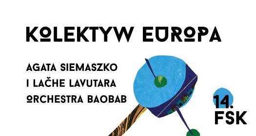 Kolektyw Europa - 14. Festiwal Skrzyżowanie Kultur